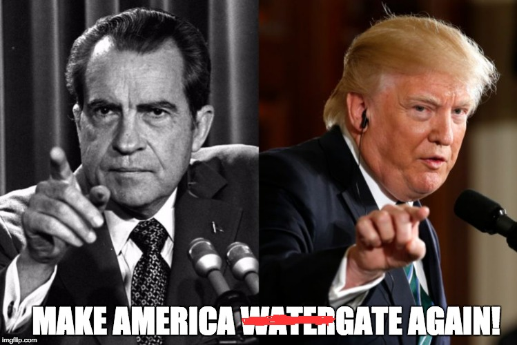 Nixon/Trump Scandal | MAKE AMERICA WATERGATE AGAIN! | image tagged in watergate,obstruction of justice,trump,russia,collusion,election politics | made w/ Imgflip meme maker