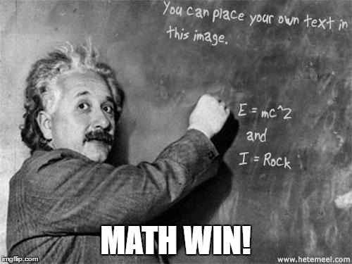 MATH WIN! | image tagged in einstein | made w/ Imgflip meme maker