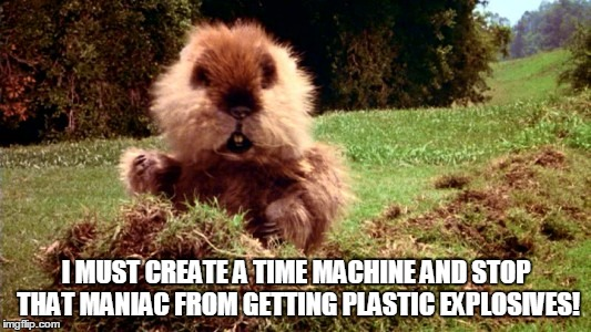 I MUST CREATE A TIME MACHINE AND STOP THAT MANIAC FROM GETTING PLASTIC EXPLOSIVES! | made w/ Imgflip meme maker