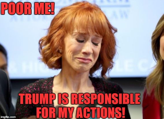 POOR ME! TRUMP IS RESPONSIBLE FOR MY ACTIONS! | image tagged in crazygriffin | made w/ Imgflip meme maker
