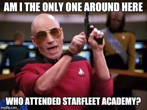 AM I THE ONLY ONE AROUND HERE WHO ATTENDED STARFLEET ACADEMY? | made w/ Imgflip meme maker