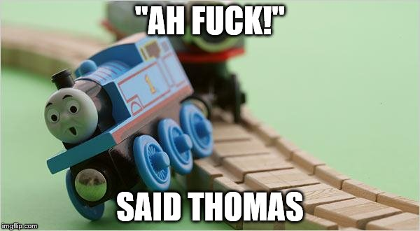 "Hypetraincrash | ""AH F**K!"" SAID THOMAS 