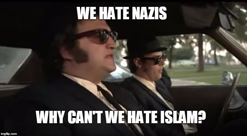 WHEN A SO CALLED  RELIGION ACTS LIKE THE NAZIS.... | WE HATE NAZIS WHY CAN'T WE HATE ISLAM? | image tagged in i hate illinois nazis,islam,muslims | made w/ Imgflip meme maker