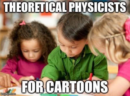 Coloring | THEORETICAL PHYSICISTS FOR CARTOONS | image tagged in coloring | made w/ Imgflip meme maker