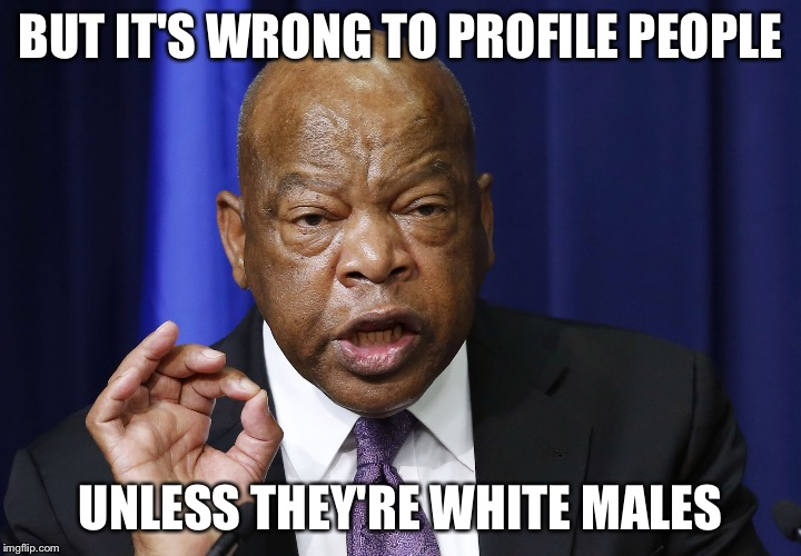 One does not simply listen to John Lewis | BUT IT'S WRONG TO PROFILE PEOPLE UNLESS THEY'RE WHITE MALES | image tagged in one does not simply listen to john lewis | made w/ Imgflip meme maker