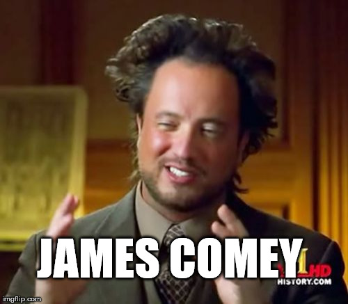 Ancient Aliens Meme | JAMES COMEY | image tagged in memes,ancient aliens | made w/ Imgflip meme maker