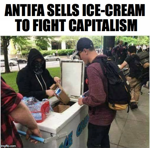 Using Capitalism To End Capitalism? Huh? | ANTIFA SELLS ICE-CREAM TO FIGHT CAPITALISM | image tagged in business,communism and capitalism | made w/ Imgflip meme maker
