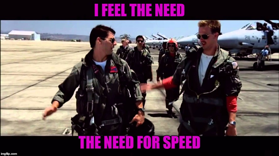 I FEEL THE NEED THE NEED FOR SPEED | made w/ Imgflip meme maker