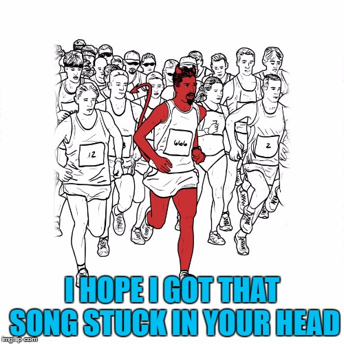 Was rockin' out to Van Halen this morning...sue me...LOL | I HOPE I GOT THAT SONG STUCK IN YOUR HEAD | image tagged in runnin' with the devil,memes,van halen,funny,the devil,music | made w/ Imgflip meme maker