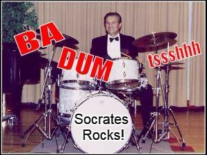 Bah-Dum TSSShhh | Socrates Rocks! | image tagged in vince vance,corny joke,drummer,memes,funny memes,comments | made w/ Imgflip meme maker