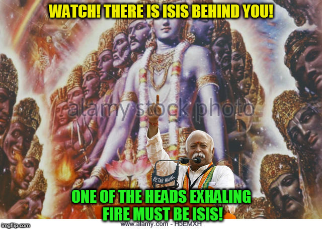 WATCH! THERE IS ISIS BEHIND YOU! ONE OF THE HEADS EXHALING FIRE MUST BE ISIS! | image tagged in kedar joshi,mohan bhagwat,rss,isis,krishna,vishvarupa | made w/ Imgflip meme maker