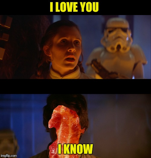 I LOVE YOU I KNOW | made w/ Imgflip meme maker