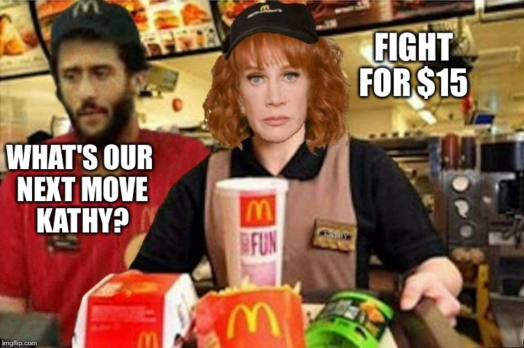 They belong together.  Still a better love story than Twilight! | WHAT'S OUR NEXT MOVE KATHY? FIGHT FOR $15 | image tagged in kaepernick griffin,sjw,mcdonalds,fight for 15 | made w/ Imgflip meme maker