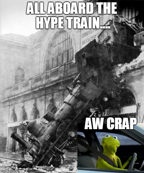 ALL ABOARD THE HYPE TRAIN.... AW CRAP | made w/ Imgflip meme maker