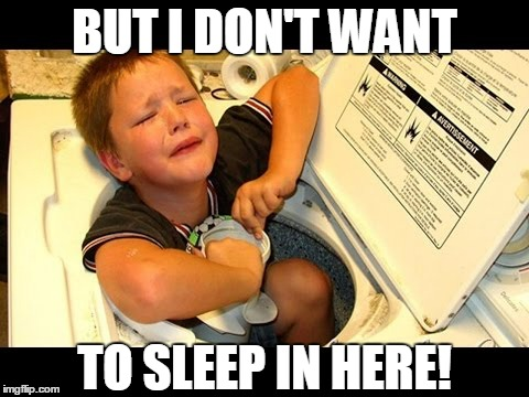 BUT I DON'T WANT TO SLEEP IN HERE! | made w/ Imgflip meme maker