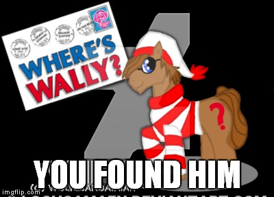 YOU FOUND HIM | made w/ Imgflip meme maker