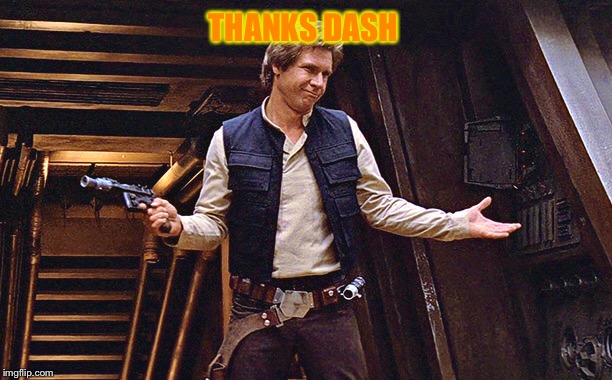 THANKS DASH | made w/ Imgflip meme maker