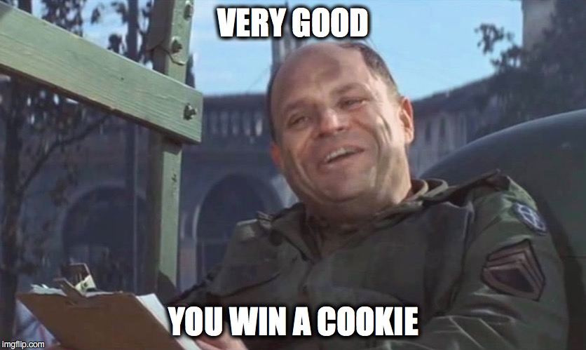 You win a cookie | VERY GOOD YOU WIN A COOKIE | image tagged in rickles cookie | made w/ Imgflip meme maker