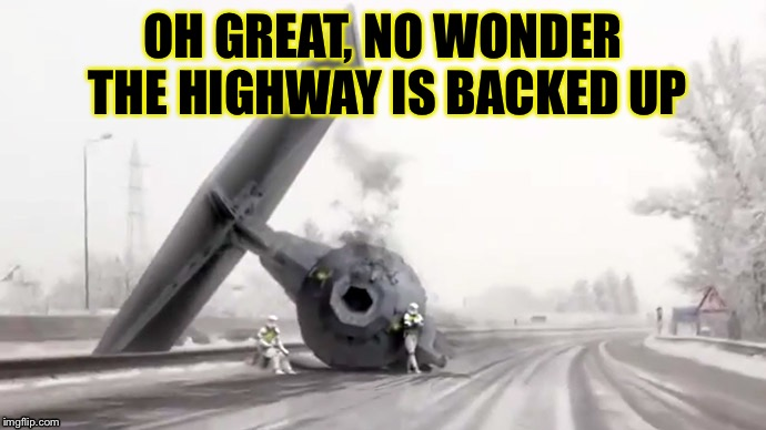 OH GREAT, NO WONDER THE HIGHWAY IS BACKED UP | made w/ Imgflip meme maker