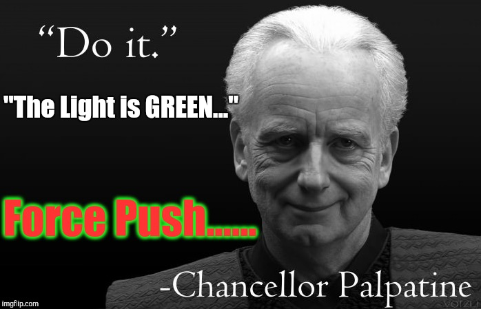 """The Light is GREEN..."" Force Push...... 