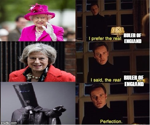 Buckethead is our lord |  RULER OF ENGLAND; RULER OF ENGLAND | image tagged in buckethead,uk,queen,theresa may,uk election | made w/ Imgflip meme maker
