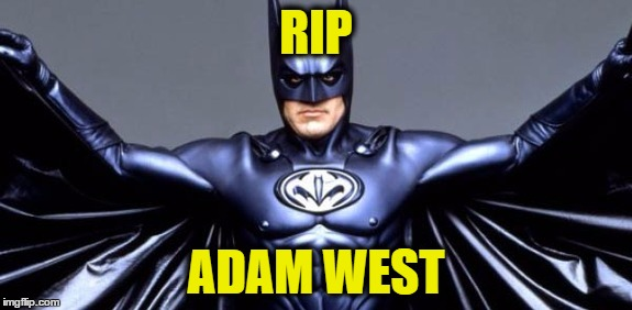 RIP ADAM WEST | image tagged in batclooney,adam west,batman,george clooney | made w/ Imgflip meme maker