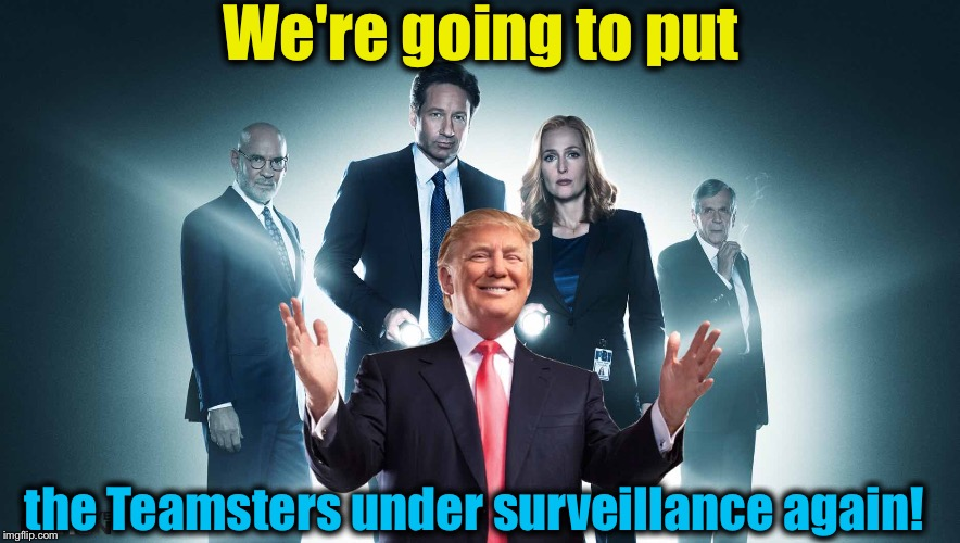 We're going to put the Teamsters under surveillance again! | made w/ Imgflip meme maker