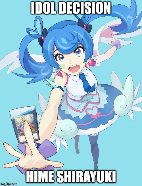 Blue Angel | IDOL DECISION HIME SHIRAYUKI | image tagged in blue angel,yugioh vrains | made w/ Imgflip meme maker
