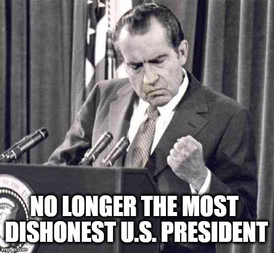 Nixon Soul |  NO LONGER THE MOST DISHONEST U.S. PRESIDENT | image tagged in nixon soul | made w/ Imgflip meme maker