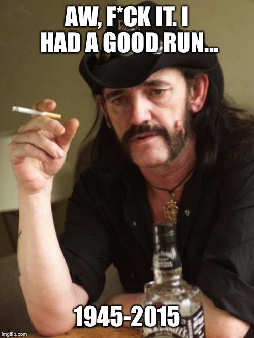 "Ian ""Lemmy"" Kilmister 