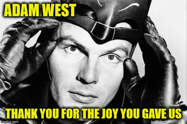 R.I.P. Adam West and thanks for the memories. | ADAM WEST THANK YOU FOR THE JOY YOU GAVE US | image tagged in adam west,batman | made w/ Imgflip meme maker