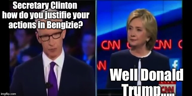 Hillary Cooper Democratic Debate | Secretary Clinton how do you justifie your actions in Bengizie? Well Donald Trump..... | image tagged in hillary cooper democratic debate | made w/ Imgflip meme maker