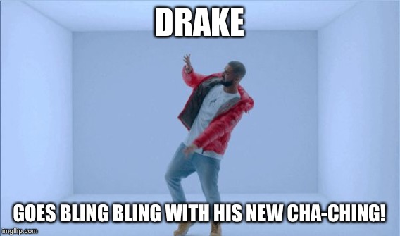 DRAKE GOES BLING BLING WITH HIS NEW CHA-CHING! | made w/ Imgflip meme maker