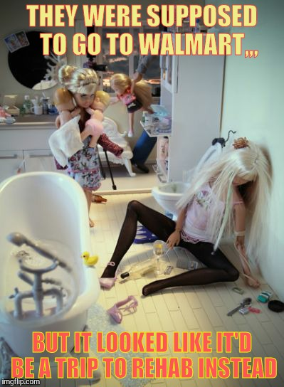 Alcoholism: The unknown secret plaguing the Barbie World,,, | THEY WERE SUPPOSED    TO GO TO WALMART,,, BUT IT LOOKED LIKE IT'D BE A TRIP TO REHAB INSTEAD | image tagged in barbie meme week,an a1508a and modda event,barbie,booze,walmart | made w/ Imgflip meme maker