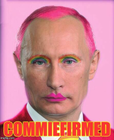 putin the great is a little on the sweet side | COMMIEFIRMED | image tagged in putin the great is a little on the sweet side | made w/ Imgflip meme maker