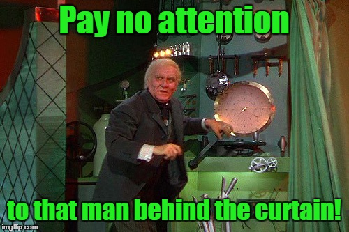 Pay no attention to that man behind the curtain! | made w/ Imgflip meme maker