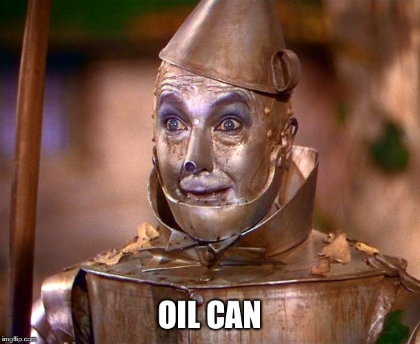 OIL CAN | made w/ Imgflip meme maker