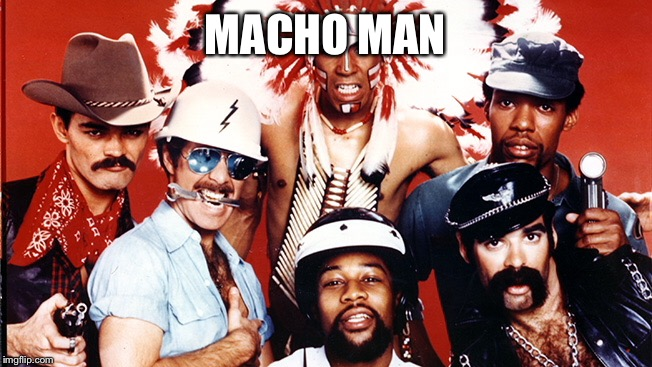 MACHO MAN | made w/ Imgflip meme maker