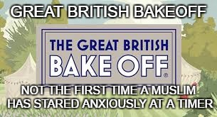 Spicy | GREAT BRITISH BAKEOFF NOT THE FIRST TIME A MUSLIM HAS STARED ANXIOUSLY AT A TIMER | image tagged in i'mgoingtohell,justajoke,calmdown,pleasedontbanme,muslimjokes,nsfw | made w/ Imgflip meme maker