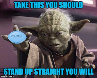 TAKE THIS YOU SHOULD STAND UP STRAIGHT YOU WILL | made w/ Imgflip meme maker