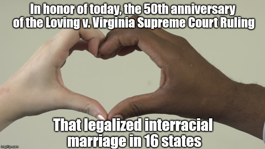 To think that only 50 years ago, you could go to jail for interracial booty-slapping | In honor of today, the 50th anniversary of the Loving v. Virginia Supreme Court Ruling That legalized interracial marriage in 16 states | image tagged in memes,love,interracial couple,love is love,love wins,civil rights | made w/ Imgflip meme maker