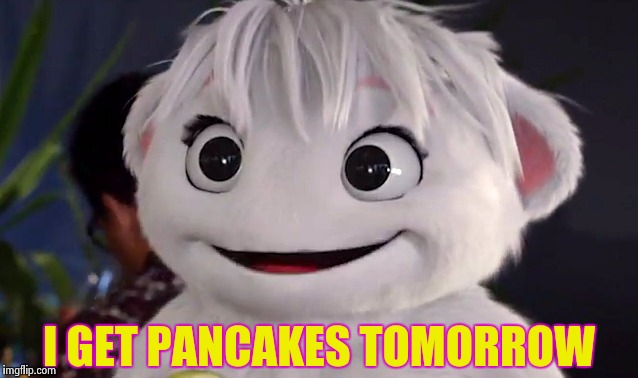 I GET PANCAKES TOMORROW | image tagged in imaginary mary | made w/ Imgflip meme maker