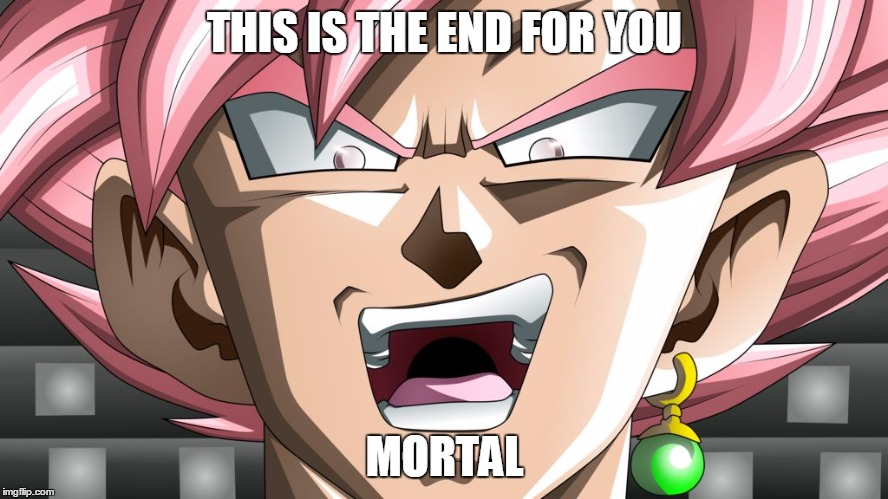 Goku Black's Conversations with Trunks in a Nutshell | THIS IS THE END FOR YOU MORTAL | image tagged in goku black super saiyan rose,dragon ball super,goku black,memes,future trunks,trunks | made w/ Imgflip meme maker