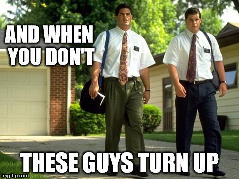 AND WHEN YOU DON'T THESE GUYS TURN UP | made w/ Imgflip meme maker