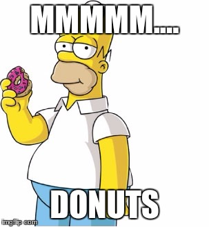 Donuts | MMMMM.... DONUTS | image tagged in homer simpson,trololol | made w/ Imgflip meme maker