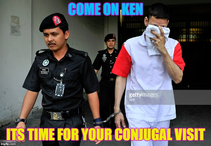 COME ON KEN ITS TIME FOR YOUR CONJUGAL VISIT | made w/ Imgflip meme maker