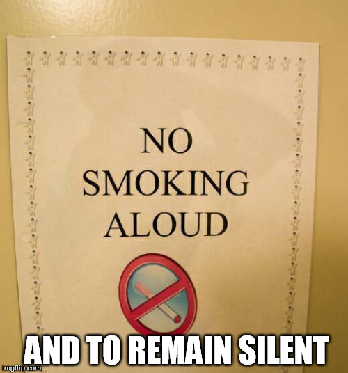 AND TO REMAIN SILENT | made w/ Imgflip meme maker