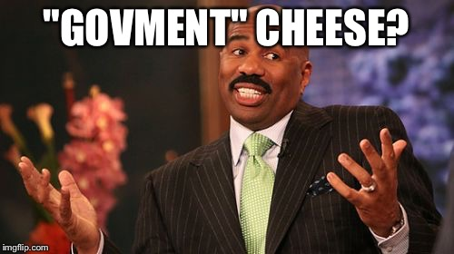 "Steve Harvey Meme | ""GOVMENT"" CHEESE? 