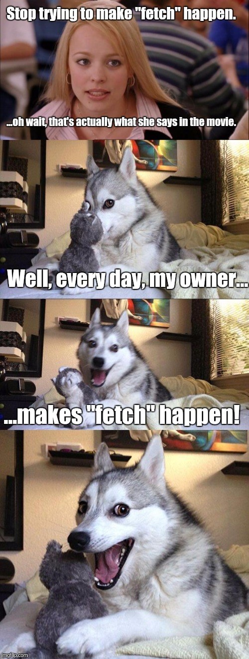 """It's not gonna happen"" template, meet Bad Pun Dog... 
