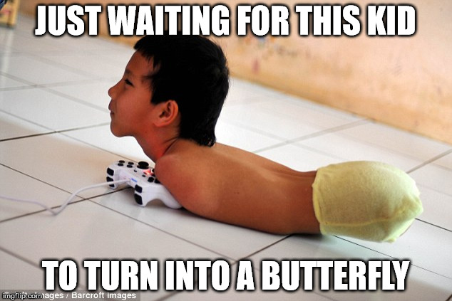 The other kids may make fun of him now, but he'll show them one day... | JUST WAITING FOR THIS KID TO TURN INTO A BUTTERFLY | image tagged in memes,butterfly,no hands | made w/ Imgflip meme maker